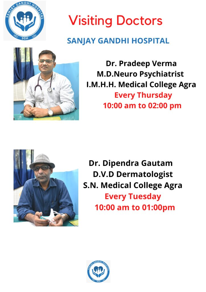 Dr. Pradeep Verma (M.D.Neuro Psychiatrist) from I.M.H.H. Medical College Agra. Visiting Sanjay Gandhi Hospital every Thursday. Morning 1000 am to 02 00 pm_page-0001